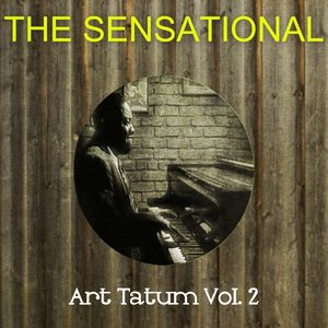 Image for 'The Sensational Art Tatum Vol 02'
