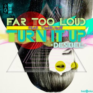 Image for 'Turn It Up [Desibel] [feat. Tigerlight]'