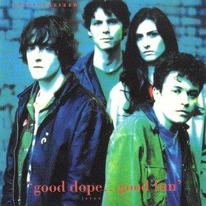Immagine per 'Good Dope... Good Fun'