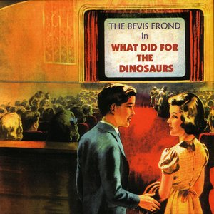 Image for 'What Did For The Dinosaurs'