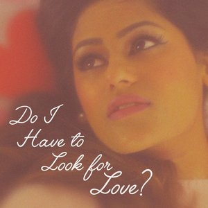Image for 'Do I Have to Look for Love?'