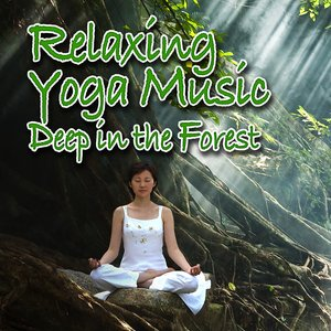 Image for 'Relaxing Yoga Music Deep in the Forest (Nature Sounds and Music)'