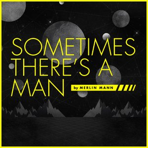 Image for 'Sometimes There's A Man'