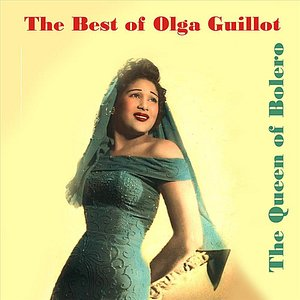Image for 'The Queen of Cuban Bolero / The Best of Olga Guillot'
