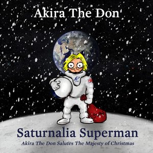 Image for 'Saturnalia Superman: Akira The Don Salutes the Majesty of Christmas'