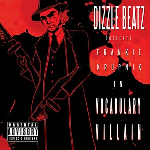 Image for 'Dizzle Beatz Presents: Frankie Krupnik in Vocabulary Villain'