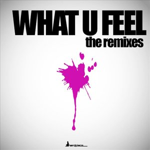 Image for 'What U Feel - The Remixes'