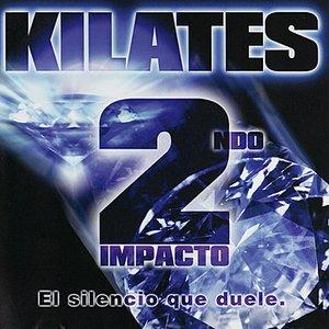 Image for 'Kilates 2ndo Impacto: El Silencio Que Duele'