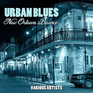 Image for 'Urban Blues - New Orleans Bounce'