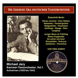 Image for 'The Golden Era of the German Dance Orchestra: Michael Jary Chamber Dance Orchestra, Vol. 1 (1939-1941)'