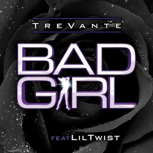 Image for 'Bad Girl (feat. Lil Twist)'