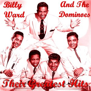 Image for 'Billy Ward & The Dominoes Their Greatest Hits'