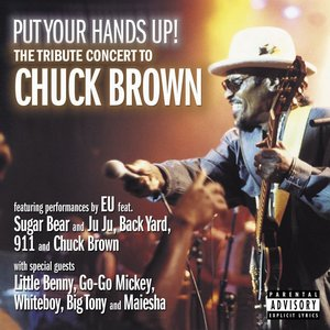 Image for 'Put Your Hands Up! The Tribute Concert to Chuck Brown'