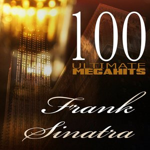 Image for '100 Ultimate Megahits of Frank Sinatra'