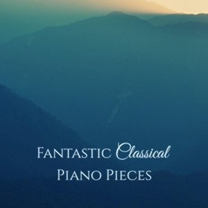 Image for 'Fantastic Classical Piano Pieces'