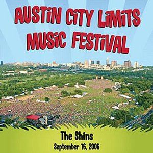 Image for 'Live at Austin City Limits Music Festival 2006: The Shins'
