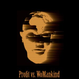Image for 'Profit vs WoMankind'