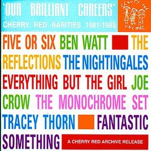 Imagem de 'Our Brilliant Careers: Cherry Red Rarities 1981-1983'