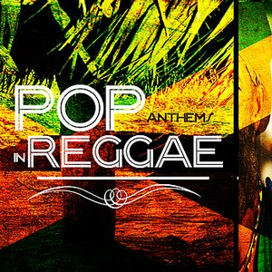 Image for 'Pop Anthems in Reggae'
