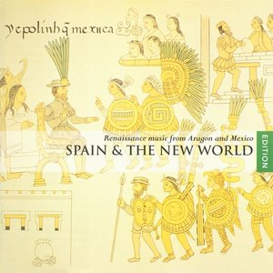 Image for 'Spain and the New Wordl - Renaissance music from Aragon and Mexico'