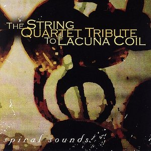 Image for 'The String Quartet Tribute to Lacuna Coil: Spiral Sounds'