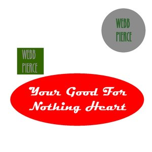 Image for 'Your Good For Nothing Heart'