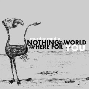 Image for 'Nothing in this world was put here for you'