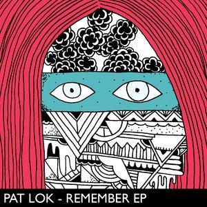 Image for 'Pat Lok - Remember EP'