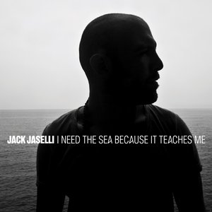 Image for 'I Need the Sea Because It Teaches Me'