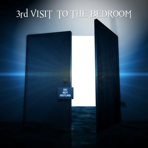 Image for '3rd Visit to the Bedroom'