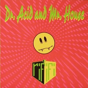 Image for 'Dr. Acid And Mr. House'