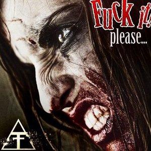 Bild för 'Fuck It, Please [single] (2013)'