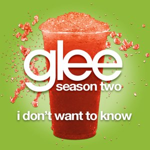 Image for 'I Don't Want To Know (Glee Cast Version)'