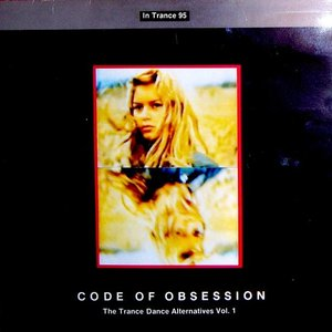 Image pour 'Code Of Obsession (The Trance Dance Alternatives Vol. 1)'