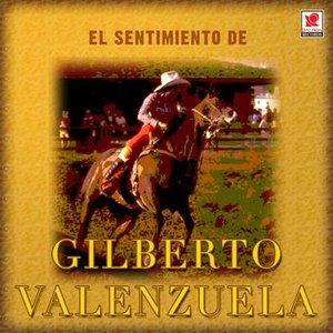 Image for 'El Sentimiento De Gilberto Valenzuela'