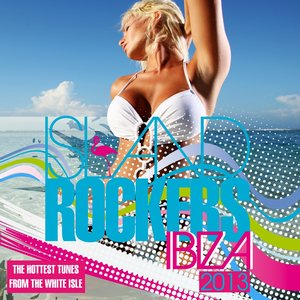 Image for 'Island Rockers IBIZA 2013 (The Hottest Tunes From the White Isle)'