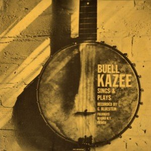 Image for 'Buell Kazee Sings and Plays'