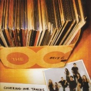 Image for 'Music From The O.C. Mix 6: Covering Our Tracks'