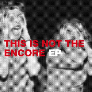 Image for 'This Is Not The Encore EP'