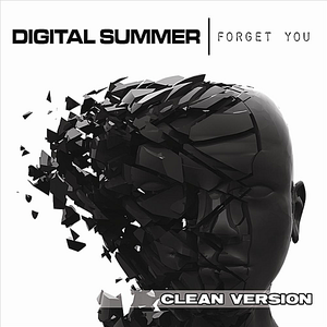 Digital Summer - Forget You (Clean Version) (feat. Clint Lowery)