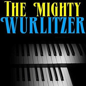 Image for 'The Mighty Wurlitzer'