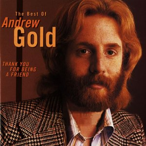 Imagen de 'Thank You For Being a Friend: The Best Of Andrew Gold.'