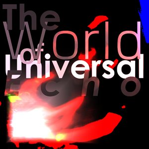 Image for 'The World of Universal Echo'