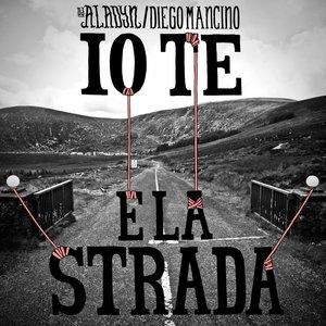Image for 'Io te e la strada (feat. Diego Mancino)'