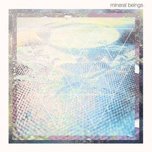 Image for 'Mineral Beings'
