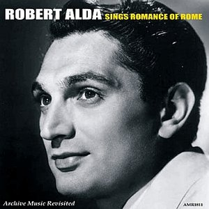 Image for 'Robert Alda Sings Romance of Rome'