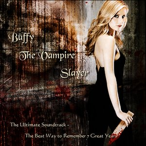 Image for 'Buffy: The Ultimate Soundtrack (disc 1)'