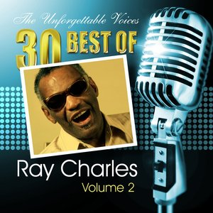 Image for 'The Unforgettable Voices: 30 Best of Ray Charles Vol. 2'