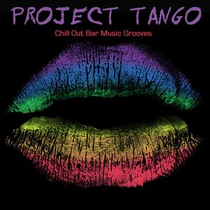 Image for 'Project Tango - Chill Out Bar Music Grooves'