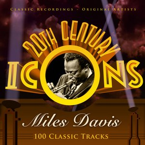 Image for '20th Century Icons - Miles Davis (100 Classic Tracks)'